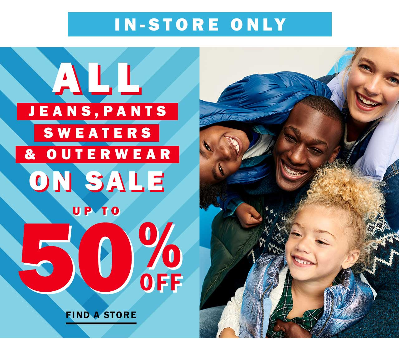 In-store only   Up to 50% off