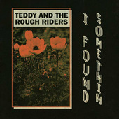 "Teddy And The Rough Riders ""Teddy And The Rough Riders - I Found Somethin' b/w Neon Cowboy (7"" сингл)"""