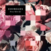"Chvrches ""Chvrches - Every Open Eye (LP)"""