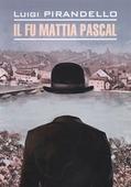 """Pirandello L. """"Il fu Mattia Pascal"""""""