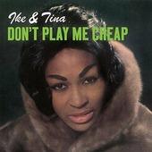 "Ike & Tina Turner ""Ike & Tina Turner - Don't Play Me Cheap (LP)"""
