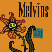 """THE MELVINS """"Melvins - Stag"""""""