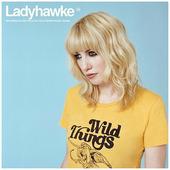"""Ladyhawke """"Ladyhawke - Wild Things"""""""