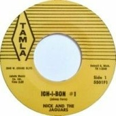 "Nick & the Jaguars ""Nick & the Jaguars - Ich-i-bon #1 b/w Cool and Crazy"""