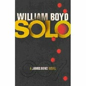 "William Boyd ""Solo: A James Bond Novel"""