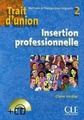 """Claire Verdier """"Trait D'Union 2 Cahier Insertion Professionnelle (+ Audio CD)"""""""