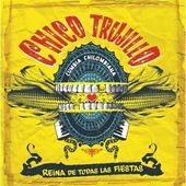 "CHICO TRUJILLO ""Chico Trujillo - Reina De Todas Las Fiestas (LP)"""