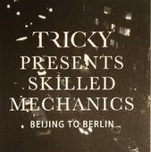 "Tricky ""Tricky - Tricky Presents Skilled Mechanics: Beijing To Berlin EP (7"")"""