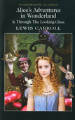 Alice s Adventures in Wonderland & Through the Looking-Glass