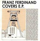 "Franz Ferdinand ""Franz Ferdinand – Franz Ferdinand Covers E.P. (12"" EP 5 tracks)"""