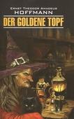 """Hoffman E. """"Der Goldene Topf"""""""