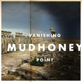 "Mudhoney ""Mudhoney - Vanishing Point"""