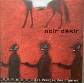"Noir Desir ""Noir Desir - Des Visages Des Figures (coloured)"""
