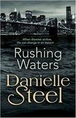 """Danielle Steel """"Steel Danielle. Rushing Waters"""""""