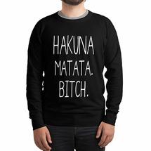 Свитшот Dream Shirts Hakuna Matata Bitch