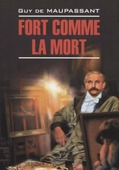 "Maupassant G. ""Fort Comme La Mort Сильна как смерть"""