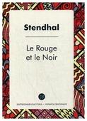 """Stendhal """"Le Rouge et le Noir / Красное и черное"""""""