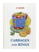 "O. Henry ""Cabbages and Kings"""