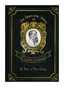 "Dickens Charles ""A Tale of Two Cities. Volume 28"""