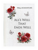 "Shakespeare William ""All's Well That Ends Well"""