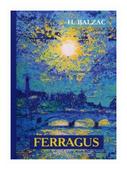 """Balzac Honore de """"Ferragus"""""""