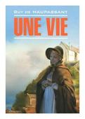 """Maupassant Guy de """"Une vie"""""""
