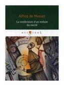 """Musset de Alfred """"La confession d'un enfant du siecle"""""""