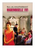 """Мопассан Ги де """"Мадемуазель Фифи. Книга для чтения на французском языке, неадаптированная"""""""