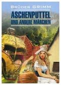 """Bruder Grimm """"Aschenputtel und andere marchen"""""""