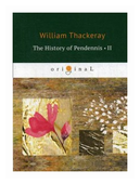 """Thackeray William """"The History of Pendennis. Part 2"""""""