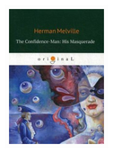 "Melville Herman ""The Confidence-Man: His Masquerade"""
