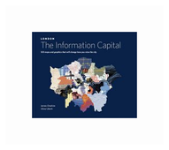 "Cheshire James ""London. The Information Capital. 100 Maps and Graphics That Will Change How You View the City"""