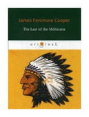 """Cooper James Fenimore """"The Last of the Mohicans"""""""