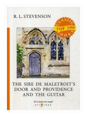 """Stevenson Robert Louis """"The Sire de Maletroit's Door and Providence and the Guitar"""""""