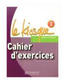 Le Kiosque 2 Cahier d exercices